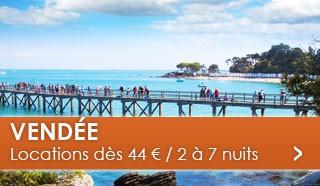 Vendée dès 44 euros / 2 à 7 nuits
