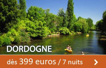 Dordogne dès 399 euros / 7 nuits