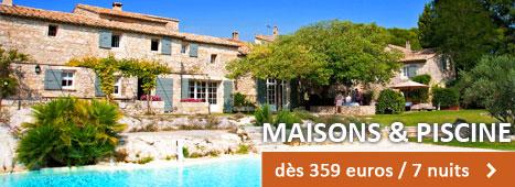 Maison & piscine dès 359 euros / 7 nuits