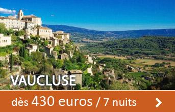 Vaucluse dès 430 euros / 7 nuits
