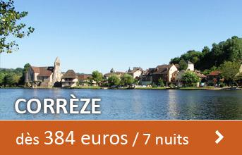 Corrèze dès 384 euros / 7 nuits