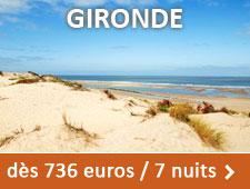 Gironde dès 736 euros / 7 nuits