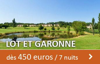 Lot et Garonne dès 450 euros / 7 nuits